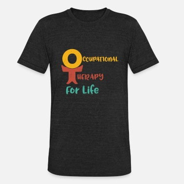 Therapist OT Life Occupational Therapy Therapist - Unisex Tri-Blend T-Shirt