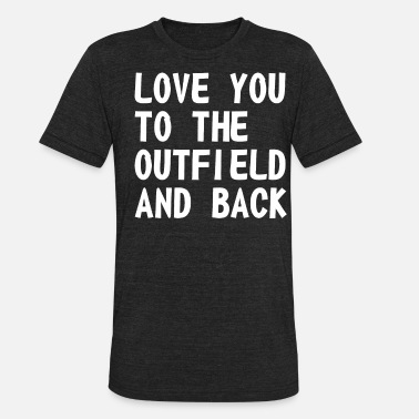 Outfielder Love You To The Outfield And Back Sports - Unisex Tri-Blend T-Shirt