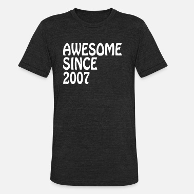 2007 Awesome Since 2007 Shirt Birthday Gift Tee - Unisex Tri-Blend T-Shirt