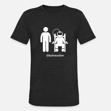 Death Penalty Death penalty by method electrocution - Unisex Tri-Blend T-Shirt