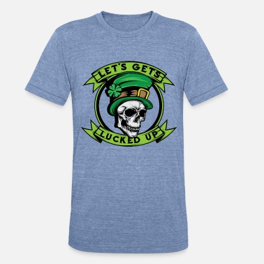Luck This St. Patrick's Let's Get Lucked Up Fourleaf - Unisex Tri-Blend T-Shirt