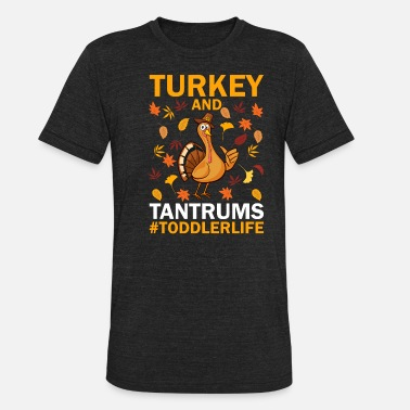 Funny Thanksgiving design - Turkey And Tantrums - Unisex Tri-Blend T-Shirt