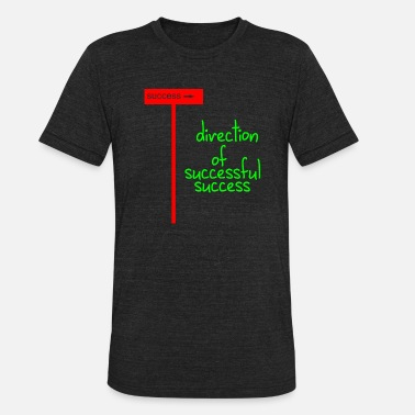 Successful direction of successful success - Unisex Tri-Blend T-Shirt