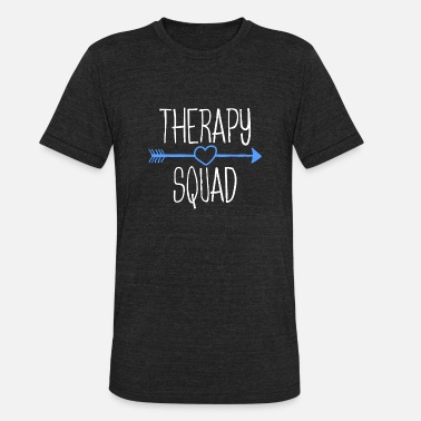 Therapy Therapy Squad Physical Therapy OT Therapist Gift - Unisex Tri-Blend T-Shirt