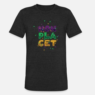 Placet Non Placet Latin for I Dislike It - Unisex Tri-Blend T-Shirt