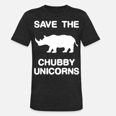 Chubby Save the Chubby Unicorns - Unisex Tri-Blend T-Shirt