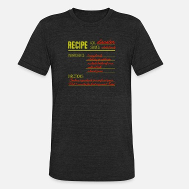 Recipe Recipe for Disaster - Unisex Tri-Blend T-Shirt
