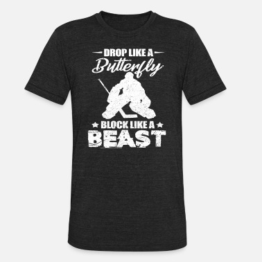 Block Ice Hockey Drop Like A Butterfly Block Like Beast - Unisex Tri-Blend T-Shirt