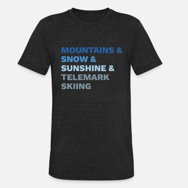 Backcountry Telemark Skiing Mountains Snow Sunshine - Unisex Tri-Blend T-Shirt