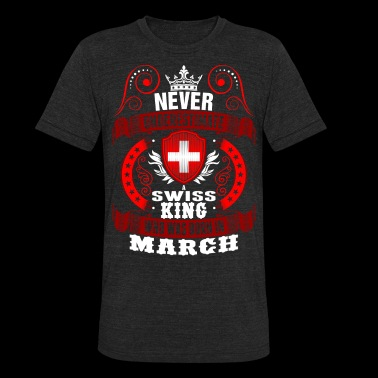 Never Underestimate A Swiss March King - Unisex Tri-Blend T-Shirt