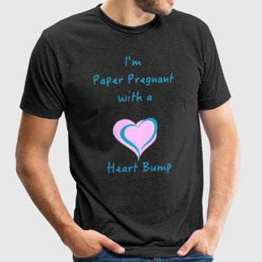 I'm Paper Pregnant with a Heart Bump - Unisex Tri-Blend T-Shirt by American Apparel
