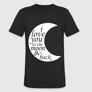i love you to the moon & back - Unisex Tri-Blend T-Shirt