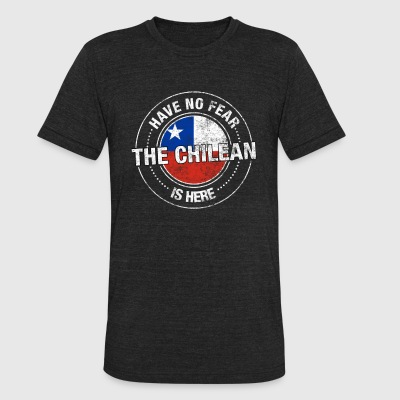 Have No Fear The Chilean Is Here - Unisex Tri-Blend T-Shirt by American Apparel