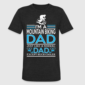 Im Mountain Biking Dad Like Normal Except Cooler - Unisex Tri-Blend T-Shirt by American Apparel