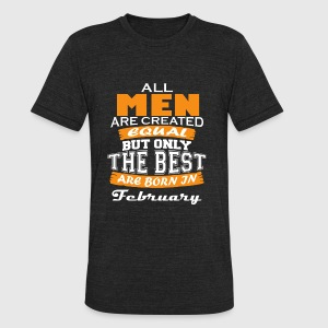 the best are born in february - Unisex Tri-Blend T-Shirt by American Apparel