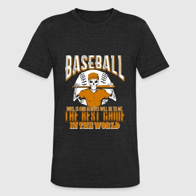 Baseball Is The Best Game In The World T Shirt - Unisex Tri-Blend T-Shirt by American Apparel