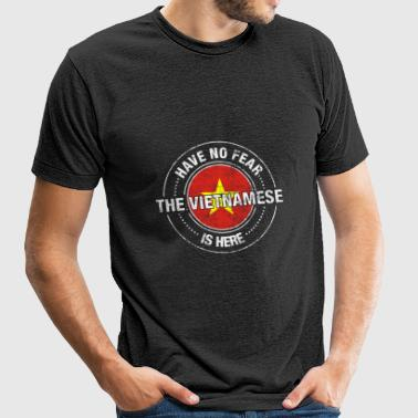 Have No Fear The Vietnamese Is Here Shirt - Unisex Tri-Blend T-Shirt