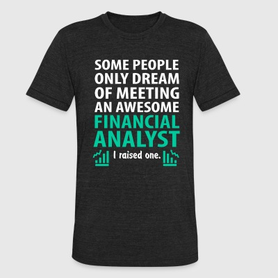 Awesome Financial Analyst, Financial Analyst Mom - Unisex Tri-Blend T-Shirt by American Apparel