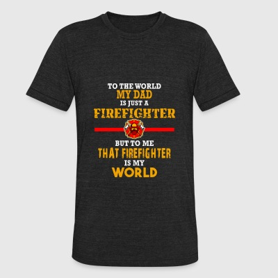 Firefighter - To me that firefighter is my world - Unisex Tri-Blend T-Shirt by American Apparel