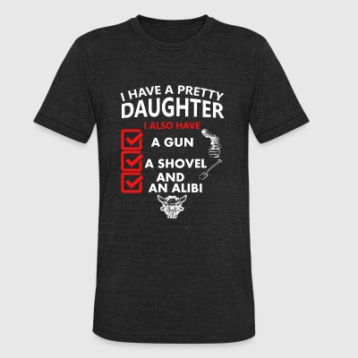 Daughter - i have a pretty daughter i also have - Unisex Tri-Blend T-Shirt by American Apparel