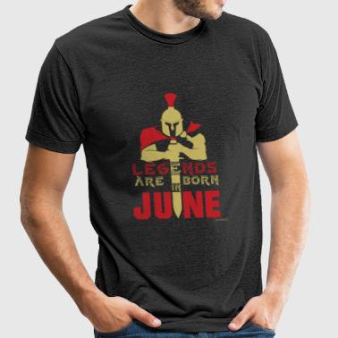 June - Legends are born in June! - Unisex Tri-Blend T-Shirt by American Apparel