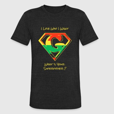 Hero - I Love Who I Want -- What's Your Superpow - Unisex Tri-Blend T-Shirt by American Apparel