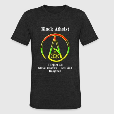 Black Atheist - Black Atheist -- I Reject All Sl - Unisex Tri-Blend T-Shirt by American Apparel
