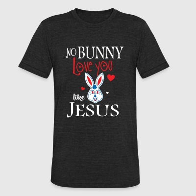 Easter - No Bunny Loves You Like Jesus Shirt - F - Unisex Tri-Blend T-Shirt by American Apparel