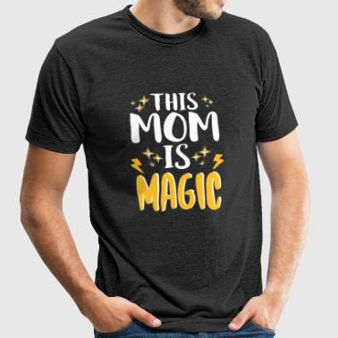 Mother's Day - This Mom Is Magic Mother's Day Gi - Unisex Tri-Blend T-Shirt