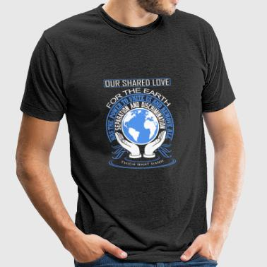 Our shared love for the earth has the power - Unisex Tri-Blend T-Shirt by American Apparel
