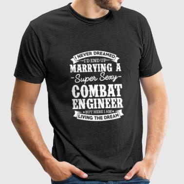 Combat Engineer - Combat Engineer I Never Dreame - Unisex Tri-Blend T-Shirt