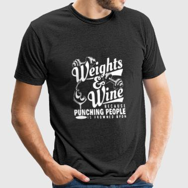 Weights & wine - Punching people is frowned upon - Unisex Tri-Blend T-Shirt