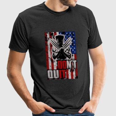 Wolverine - Don't quit cool t-shirt for american - Unisex Tri-Blend T-Shirt