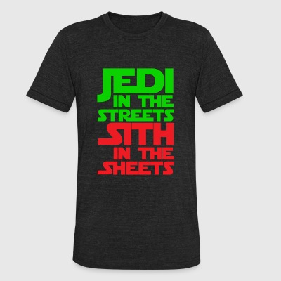 Jedi in the streets Sith in the sheets - Unisex Tri-Blend T-Shirt by American Apparel
