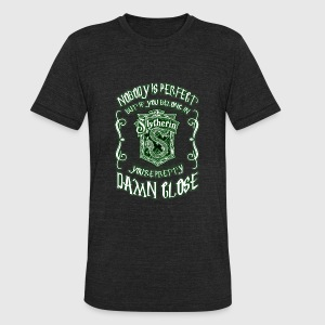Slytherin you're damn close - Nobody is perfect. - Unisex Tri-Blend T-Shirt by American Apparel