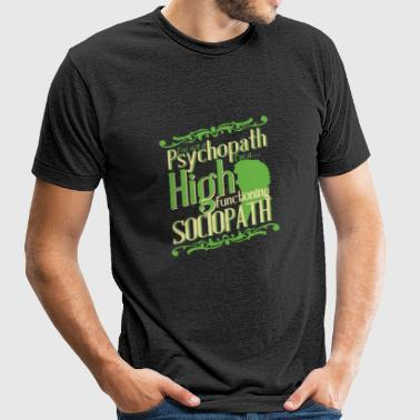 Sociopath - I'm not a Psychopath but a Sociopath - Unisex Tri-Blend T-Shirt by American Apparel