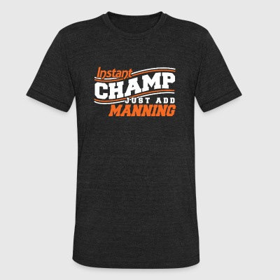 Champ - instant champ just add manning - Unisex Tri-Blend T-Shirt by American Apparel