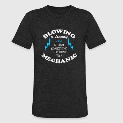 MECHANIC BLOWING A TRANNY MEANS SOMETHING DIFF - Unisex Tri-Blend T-Shirt by American Apparel