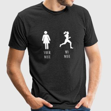 Fitness Your wife My Wife - Unisex Tri-Blend T-Shirt by American Apparel