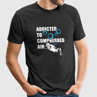 Scuba Diver - Addicted To Compressed Air Scuba D - Unisex Tri-Blend T-Shirt