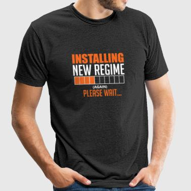 Installing new Regime - (Again) Please wait - Unisex Tri-Blend T-Shirt