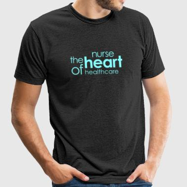 NURSE - NURSE The Heart Of Healthcare - Unisex Tri-Blend T-Shirt