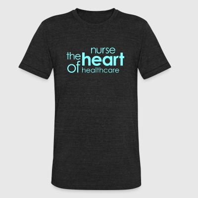 NURSE - NURSE The Heart Of Healthcare - Unisex Tri-Blend T-Shirt by American Apparel