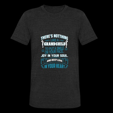 Grandchild - There's nothing like a grandchild - Unisex Tri-Blend T-Shirt