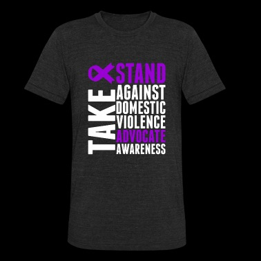 Awareness - Take Stand Against Domestic Violence - Unisex Tri-Blend T-Shirt