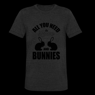 Bunny - All you need is love and bunnies! - Unisex Tri-Blend T-Shirt