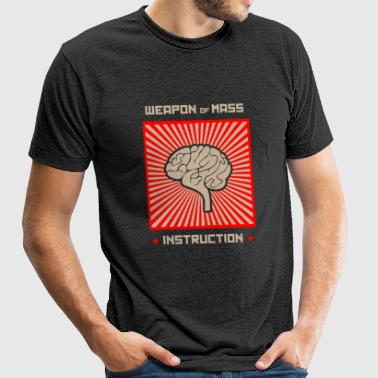 Brain - Weapon of Mass Instruction - Unisex Tri-Blend T-Shirt