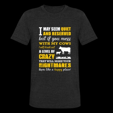 Cow - if you mess with my cows i will break out - Unisex Tri-Blend T-Shirt