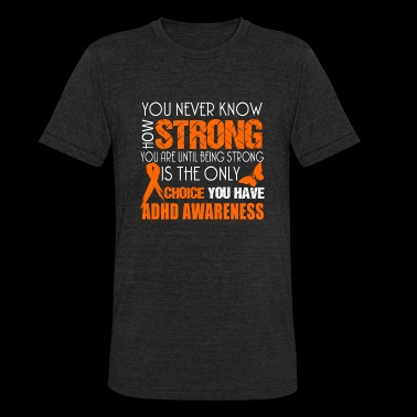 Awareness - you never know how strong - Unisex Tri-Blend T-Shirt