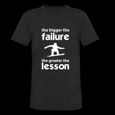 Snowboarder - The failture the greater the lesso - Unisex Tri-Blend T-Shirt